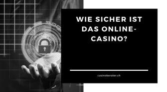 Wie sicher sind Online Casinos in der Schweiz?